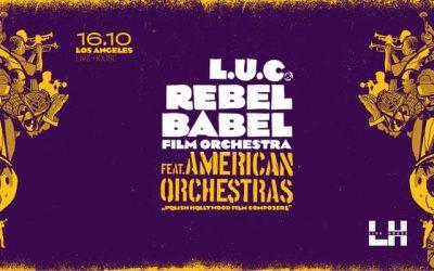 L.U.C & Rebel Babel Film Orchestra in Los Angeles